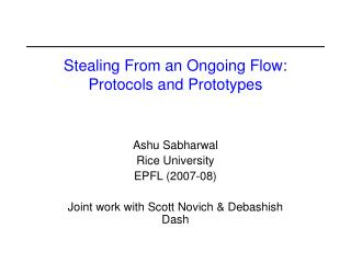Stealing From an Ongoing Flow:  Protocols and Prototypes