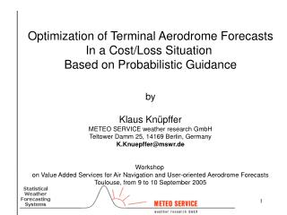 Optimization of Terminal Aerodrome Forecasts In a Cost/Loss Situation
