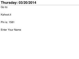 Thursday: 03/20/2014