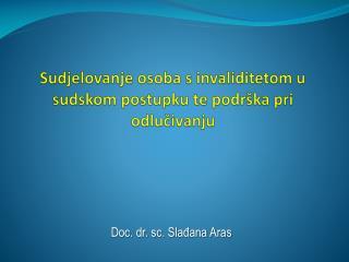 Sudjelovanje osoba s invaliditetom u sudskom postupku te podrška pri odlučivanju