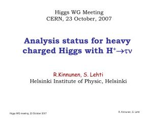 Analysis status for heavy charged Higgs with H + 