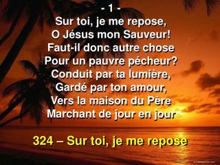 324 � Sur toi, je me repose
