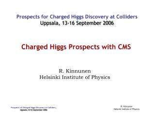 Charged Higgs Prospects with CMS