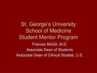 St. George s University School of Medicine Student Mentor Program
