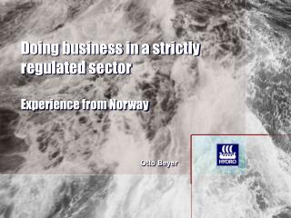 Doing business in a strictly regulated sector Experience from Norway