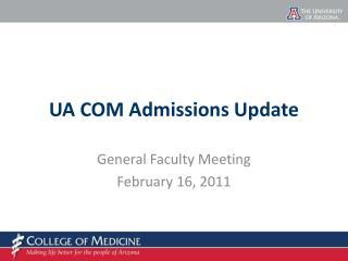 UA COM Admissions Update