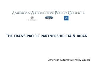 THE TRANS-PACIFIC PARTNERSHIP FTA  &  JAPAN