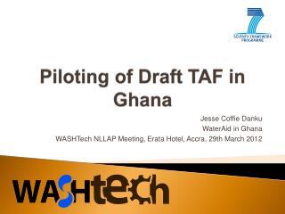 Piloting of Draft TAF in Ghana
