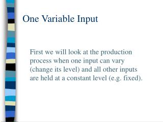 One Variable Input