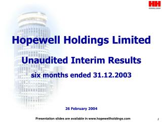 Hopewell Holdings Limited Unaudited Interim Results six months ended 31.12.2003 26 February 2004