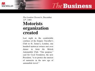 The London Chronicle , December 13 th , 1905 Motorists organization created