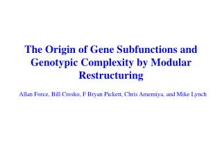 The Origin of Gene Subfunctions and  Genotypic Complexity by Modular Restructuring