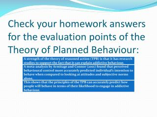 Check your homework answers for the evaluation points of the Theory of Planned Behaviour: