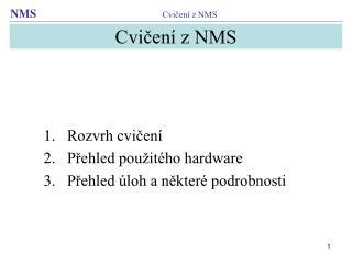 Cvičení z NMS