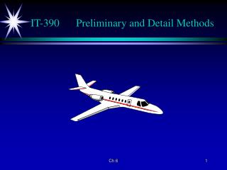 IT-390	Preliminary and Detail Methods