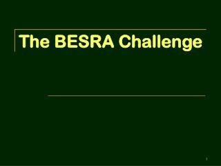 The BESRA Challenge