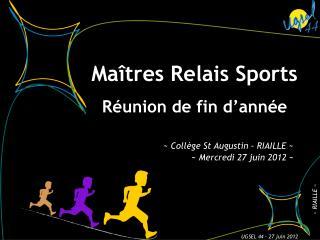 Maîtres Relais Sports Réunion de fin d'année
