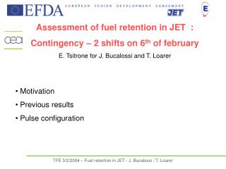Assessment of fuel retention in JET  : Contingency – 2 shifts on 6 th  of february