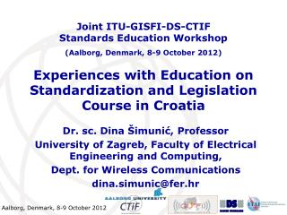 Experiences with Education on Standardization and Legislation Course in Croatia