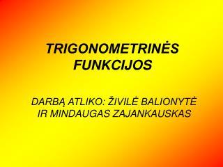 TRIGONOMETRINĖS FUNKCIJOS