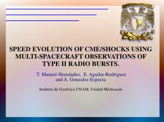 SPEED EVOLUTION OF CME/SHOCKS USING MULTI-SPACECRAFT OBSERVATIONS OF TYPE II RADIO BURSTS.