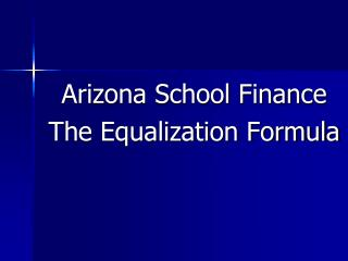 Arizona School Finance The Equalization Formula