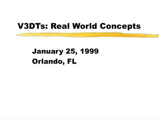 V3DTs: Real World Concepts