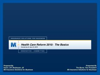 Health Care Reform 2010:  The Basics