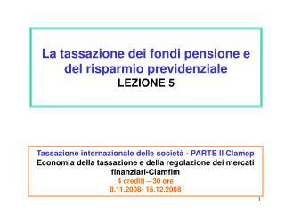 La tassazione dei fondi pensione e del risparmio previdenziale  LEZIONE 5
