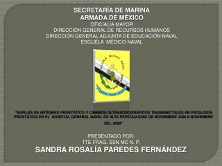 SECRETARÍA DE MARINA ARMADA DE MÉXICO OFICIALÍA MAYOR DIRECCIÓN GENERAL DE RECURSOS HUMANOS