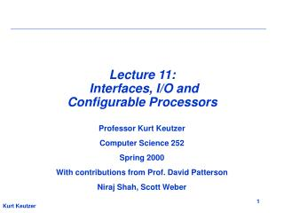 Lecture 11:   Interfaces, I/O and Configurable Processors