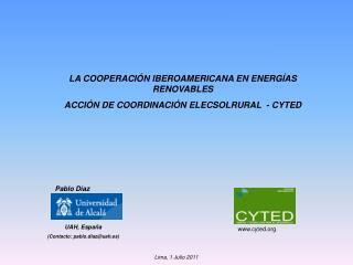 LA COOPERACIÓN IBEROAMERICANA EN ENERGÍAS RENOVABLES ACCIÓN DE COORDINACIÓN ELECSOLRURAL  - CYTED