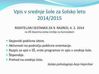Vpis v srednje �ole za �olsko leto 2014/2015