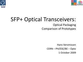 SFP+ Optical Transceivers: Optical Packaging Comparison of Prototypes