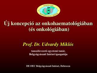 Új  koncepció az  onkohaematológiában (és  onkológiában)