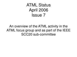 ATML Status April 2006 Issue 7