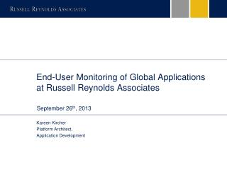 End-User Monitoring of Global Applications at Russell Reynolds Associates