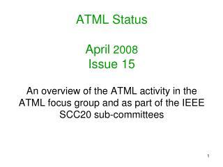 ATML Status April  2008 Issue 15
