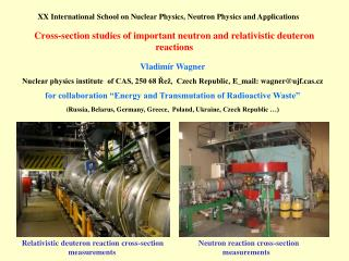 Cross-section studies of important neutron and relativistic deuteron reactions