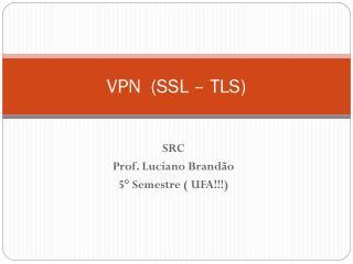 VPN  (SSL – TLS)