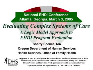 Evaluating Complex Systems of Care A Logic Model Approach to  EHDI Program Evaluation