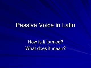 Passive Voice in Latin