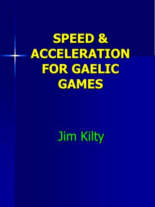 SPEED  ACCELERATION FOR GAELIC GAMES