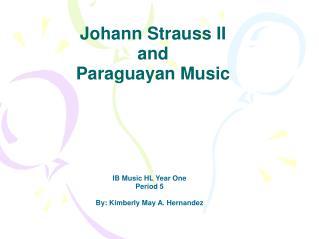 Johann Strauss II  and Paraguayan Music