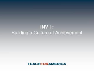 INV 1: Building a Culture of Achievement