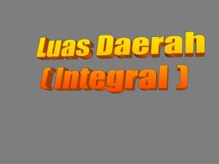 Luas Daerah ( Integral )
