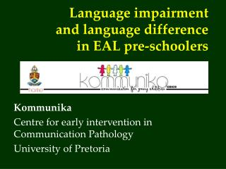 Language impairment  and language difference   in EAL pre-schoolers