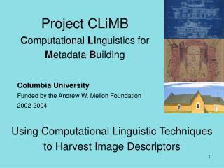 Project CLiMB C omputational  Li nguistics for  M etadata  B uilding