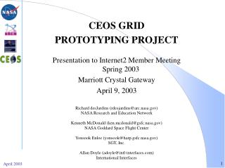CEOS GRID  PROTOTYPING PROJECT Presentation to Internet2 Member Meeting Spring 2003