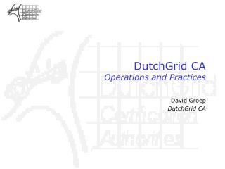 DutchGrid CA Operations and Practices